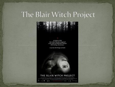 Three film students set out to the Black Hills forest to make a documentary about the legend 'The Blair Witch'. During their exploration they come across.
