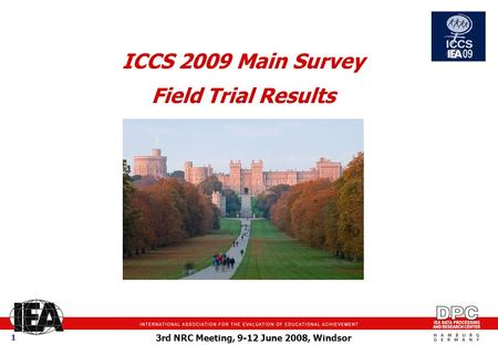 3rd NRC Meeting, 9-12 June 2008, Windsor 1 ICCS 2009 Main Survey Field Trial Results.