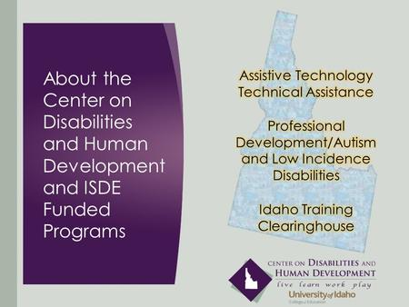About the Center on Disabilities and Human Development and ISDE Funded Programs.