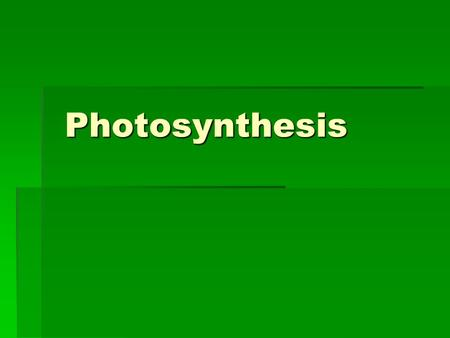 Photosynthesis Photosynthesis. I. How do living things get the energy they need to live? Photosynthesis: The process by which plants (autotrophs) and.