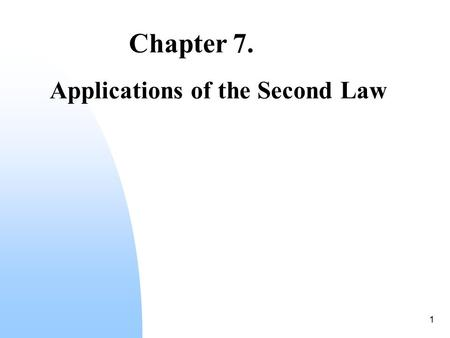 1 Chapter 7. Applications of the Second Law. 2 Consider entropy changes in various reversible (!!!) processes We have: (a) Adiabatic process Hence a reversible.