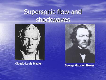 Supersonic flow and shockwaves