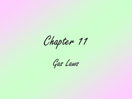 Chapter 11 Gas Laws.