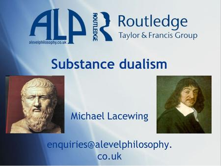 Substance dualism Michael Lacewing co.uk.