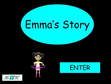 Emma's Story ENTER. Objectives: Bullying can be stopped. There are ways of tackling bullying. The children will know and understand that: Teacher's Notes.