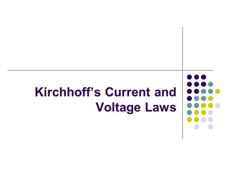 Kirchhoff's Current and Voltage Laws. KCL (Kirchhoff's Current Law) The sum of the currents entering a node equals the sum of the currents exiting a node.