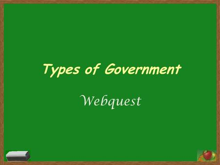 Types of Government Webquest.
