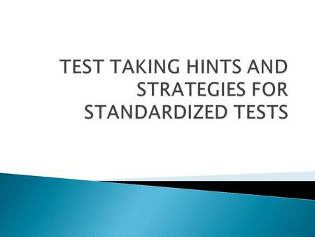  Are more likely to use appropriate strategies when taking tests; and are more test-wise than their peers.  Have positive self-esteem  Have greater.
