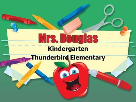 Kindergarten Thunderbird Elementary. 1 BSIS degree in from WBU, M.Ed. Degree from WBU 2 I'm married to Jeremy. He is a therapist. 3 Janae is my daughter.