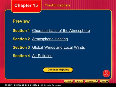 < BackNext >PreviewMain The Atmosphere Preview Section 1 Characteristics of the AtmosphereCharacteristics of the Atmosphere Section 2 Atmospheric HeatingAtmospheric.