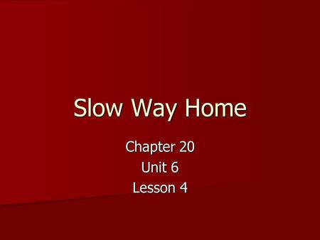 Slow Way Home Chapter 20 Unit 6 Lesson 4. Sunshine State Standard Strand: Writing Process Strand: Writing Process Standard: Publishing Standard: Publishing.