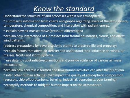Know the standard Understand the structure of and processes within our atmosphere. ~ summarize information from charts and graphs regarding layers of the.