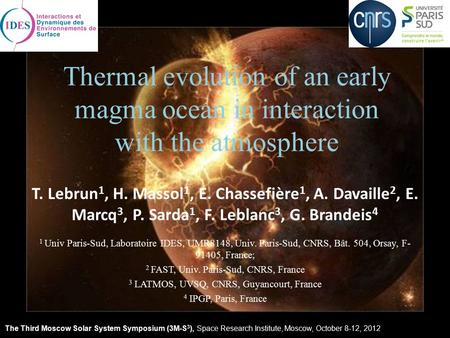 Thermal evolution of an early magma ocean in interaction with the atmosphere T. Lebrun 1, H. Massol 1, E. Chassefière 1, A. Davaille 2, E. Marcq 3, P.