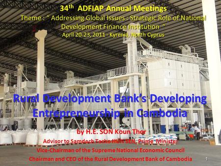 "Theme : "" Addressing Global Issues : Strategic Role of National Development Finance Institution "" April 20-23, 2011 - Kyrenia, North Cyprus 34 th ADFIAP."