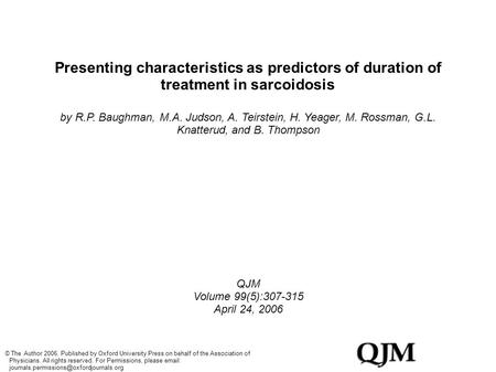 Presenting characteristics as predictors of duration of treatment in sarcoidosis by R.P. Baughman, M.A. Judson, A. Teirstein, H. Yeager, M. Rossman, G.L.