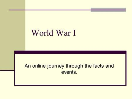 An online journey through the facts and events.