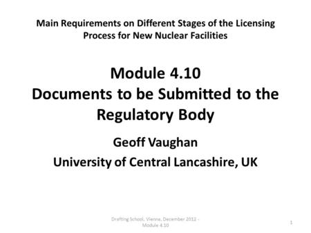 Main Requirements on Different Stages of the Licensing Process for New Nuclear Facilities Module 4.10 Documents to be Submitted to the Regulatory Body.