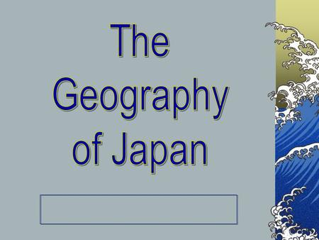 Question # 1 Describe what you think the geography of Japan is like? (i.e. is it desert-like, mountainous, flat, cold, etc.)