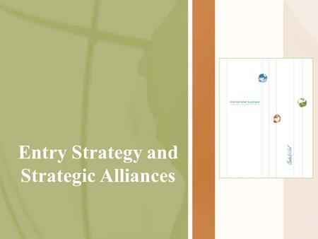 Entry Strategy and Strategic Alliances. McGraw-Hill/Irwin International Business, 5/e © 2005 The McGraw-Hill Companies, Inc., All Rights Reserved. 14-2.