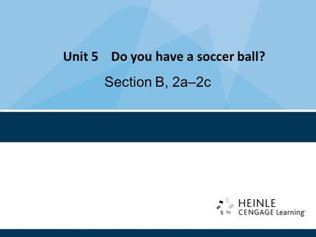 Unit 5 Do you have a soccer ball? Section B, 2a–2c.