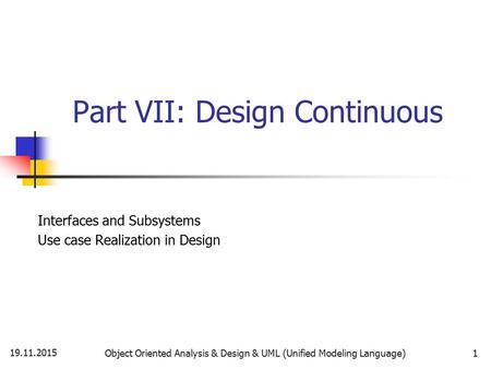 Part VII: Design Continuous
