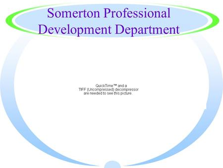 Somerton Professional Development Department. Objectives Learn how to: ·Log in and navigate Course Wizard ·register for a course ·drop a course. ·download.