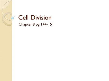 Cell Division Chapter 8 pg 144-151. Most important part of cell… The instructions, DNA ◦ Macromolecule – Nucleic Acid made of nucleotides – 4 different.