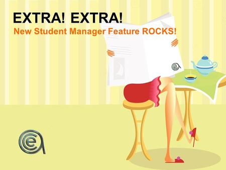 EXTRA! New Student Manager Feature ROCKS!. Today's Headlines.... What is the new feature? Installing the new export option An exporting demo Questions?