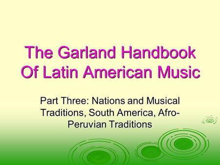The Garland Handbook Of Latin American Music Part Three: Nations and Musical Traditions, South America, Afro- Peruvian Traditions.