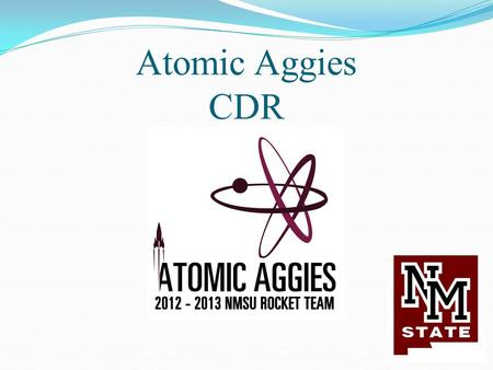 "Atomic Aggies CDR. Final Launch Vehicle Dimensions Diameter 5.5"" Overall length: 117.14 inches Approximate Loaded Weight: 34.36 lb."