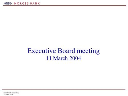 Executive Board meeting 11 March 2004. GDP growth in the US, Japan, the euro area and among Norway's trading partners combined. Quarterly growth. Per.