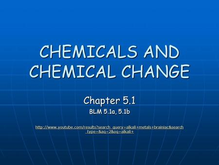 CHEMICALS AND CHEMICAL CHANGE Chapter 5.1 BLM 5.1a, 5.1b  _type=&aq=2&oq=alkali+