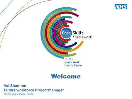 Welcome Val Shannon Future workforce Project manager North West Core Skills.