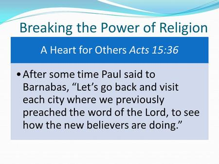 Breaking the Power of Religion. Philippians 2:12-14 (NASB) So then, my beloved, just as you have always obeyed, not as in my presence only, but now much.