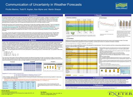 1. Introduction c) Probit Model Communication of Uncertainty in Weather Forecasts Pricilla Marimo, Todd R. Kaplan, Ken Mylne and Martin Sharpe Format A.