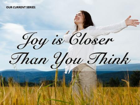 "Finding Confidence in Tough Times (Part 3 of ""Joy is Closer than you Think"")"