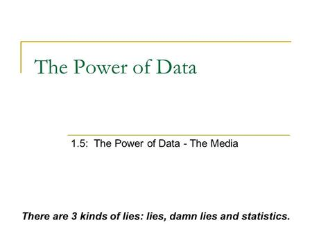 1.5: The Power of Data - The Media