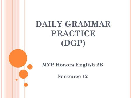 DAILY GRAMMAR PRACTICE (DGP) MYP Honors English 2B Sentence 12.