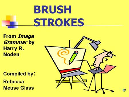 BRUSH STROKES From Image Grammar by Harry R. Noden