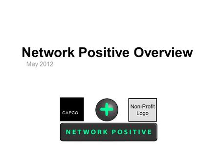 Network Positive Overview May 2012 Non-Profit Logo.