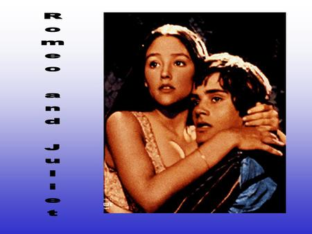 Romeo and Juliet This unit is designed for students at the Intermediate and Advanced Fluency Level.