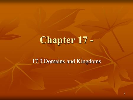 Chapter 17 - 17.3 Domains and Kingdoms.