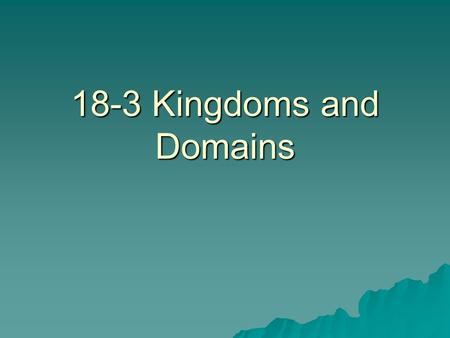 18-3 Kingdoms and Domains. The Tree of Life Evolves  Organisms originally grouped as either plant or animal  Scientists realized that bacteria, protists.
