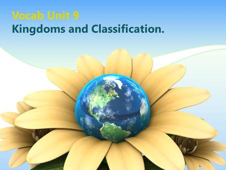 Vocab Unit 9 Kingdoms and Classification.. Broadest level of classification in the new system. There are three of these.