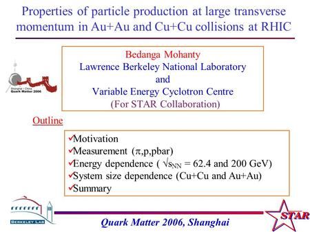 Properties of particle production at large transverse momentum in Au+Au and Cu+Cu collisions at RHIC Outline Motivation Measurement ( ,p,pbar) Energy.