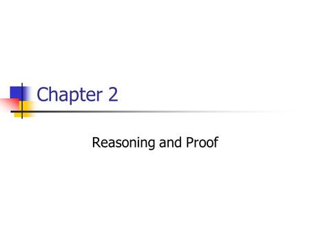 Chapter 2 Reasoning and Proof. 2.1 Inductive Reasoning and Conjecture Conjecture- an educated guess based on known information Inductive reasoning- reasoning.