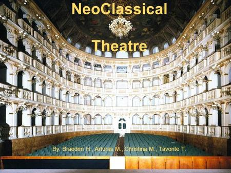 french neoclassic theatre the influence of italian neoclassic theatre Dryden's application of neo-classical conventions and contemporary of 15th century italian scholars and came to dominate of the theatre.