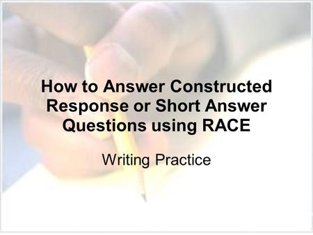How to Answer Constructed Response or Short Answer Questions using RACE Writing Practice.
