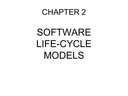 SOFTWARE LIFE-CYCLE MODELS CHAPTER 2