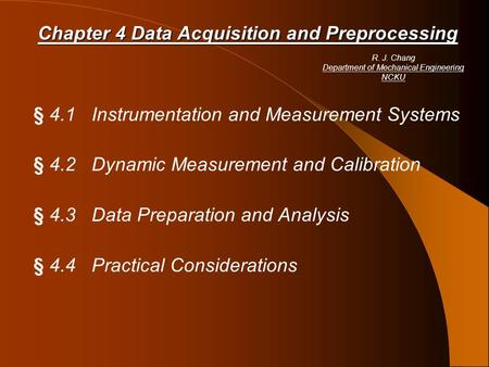 § 4.1 Instrumentation and Measurement Systems § 4.2 Dynamic Measurement and Calibration § 4.3 Data Preparation and Analysis § 4.4 Practical Considerations.